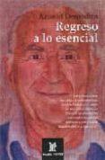 REGRESO A LO ESENCIAL - 9780972957236 - ARNAUD DESJARDINS
