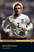 PENGUIN READERS LEVEL 1: DAVID BECKHAM BOOK (LIBRO + CD) - 9781405878036 - BERNARD SMITH
