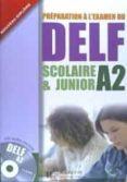 DELF SCOLAIRE ET JUNIOR A2 LIVRE + CD - 9782011554536 - VV.AA.