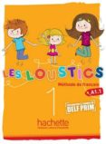 LES LOUSTICS 1 (A1.1) LIVRE DE L´ELEVE - 9782011559036 - VV.AA.