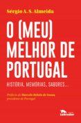 Descarga de libros en pdf. O (MEU) MELHOR DE PORTUGAL CHM de SÉRGIO A. S. ALMEIDA 9786550440336