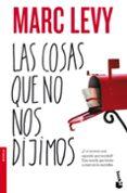 LAS COSAS QUE NO NOS DIJIMOS - 9788408094036 - MARC LEVY