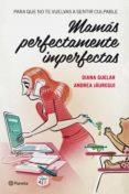 mamás perfectamente imperfectas (ebook)-diana guelar-andrea jauregui-9788408113836