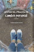 GESTION DEL PROCESO DE CAMBIO PERSONAL (3ª ED.) - 9788413013336 - CRISTINA CENTENO SORIANO