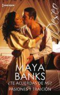 ¿te acuerdas de mí? - pasiones y traición (ebook)-maya banks-9788413077536