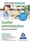 AUXILIAR ADMINISTRATIVO DEL SERVICIO DE SALUD DE CASTILLA-LA MANCHA (SESCAM). SIMULACRO DE EXAMEN - 9788414205136 - VV.AA.