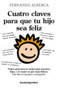 CUATRO CLAVES PARA QUE TU HIJO SEA FELIZ - 9788415139836 - FERNANDO ALBERCA DE CASTRO