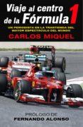 viaje al centro de la fórmula 1 (ebook)-carlos miquel-9788415242536