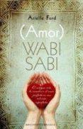 (amor) wabi sabi-arielle ford-9788415968436