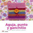 AGUJA, PUNTO Y GANCHILLO BORDADO, TAPICERIA, PATCHWORK, APLICACION - 9788416138036 - VV.AA.