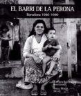 EL BARRI DE LA PERONA. BARCELONA 1980-1990 - 9788416171736 - ANGEL MARZO