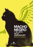 MACHO NEGRO Y EL MITO DE LA SUPERMUJER - 9788416946136 - MICHELE WALLACE