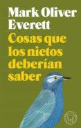 COSAS QUE LOS NIETOS DEBERÍAN SABER - 9788417059736 - MARK OLIVER EVERETT