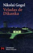 VELADAS EN UN CASERIO DE DIKANKA - 9788420659336 - NICOLAI V. GOGOL