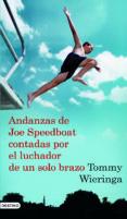 ANDANZAS DE JOE SPEEDBOAT CONTADAS POR EL LUCHADOR DE UN SOLO BRA ZO - 9788423340736 - RAFAEL SANCHEZ FERLOSIO