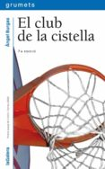 EL CLUB DE LA CISTELLA (PREMI JOSEP M. FOLCH I TORRES DE NOVEL.LA PER A NOIS I NOIES 2006) - 9788424625436 - ANGEL BURGAS