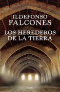 LOS HEREDEROS DE LA TIERRA - 9788425354236 - ILDEFONSO FALCONES
