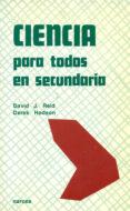 CIENCIA PARA TODOS EN SECUNDARIA - 9788427710436 - DAVID J. REID