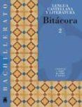 BITACORA LENGUA CASTELLANA 2º BACHILLERATO - 9788430752836 - VV.AA.