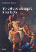YO ESTUVE SIEMPRE A SU LADO - 9788432137136 - FERDINANDO RANCAN