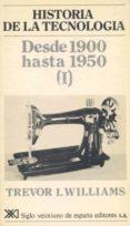 HISTORIA DE LA TECNOLOGIA IV: DESDE 1900 HASTA 1950 (I) - 9788432306136 - TREVOR I. WILLIAMS