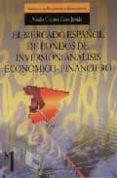 EL MERCADO ESPAÑOL DE FONDOS DE INVERSION: ANALISIS ECONOMICO-FIN ANCIERO - 9788433829436 - AMALIA CRISTINA CASAS JURADO