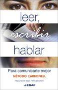 LEER, ESCRIBIR, HABLAR - 9788441420236 - ROBERTO G. CARBONELL