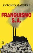 Descargar libros electrónicos gratuitos pdf FRANQUISMO S.A.