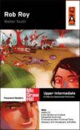 ROB ROY (LEVEL UPPER INTERMEDIATE) (INCLUYE CD-ROM) - 9788448143336 - WALTER SCOTT