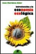 INTRODUCCION A LA ECONOMIA ECOLOGICA - 9788449700736 - JOAN MARTINEZ ALIER