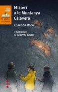 MISTERI A LA MUNTANYA CALAVERA - 9788466142236 - ELISENDA ROCA