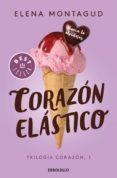 CORAZON ELASTICO (TRILOGIA CORAZON 1) - 9788466343336 - ELENA MONTAGUD