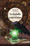 LA BALADA DE LOS UNICORNIOS - 9788469847336 - LEDICIA COSTAS