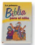 LA PRIMERA BIBLIA PARA EL NIÑO - 9788471899736 - ESTHER GONZALEZ