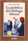 LA POLITICA DEL DIALOGO LIBERAL - 9788474326536 - VV.AA.