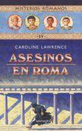MISTERIOS ROMANOS IV :ASESINOS EN ROMA - 9788478888436 - CAROLINE LAWRENCE