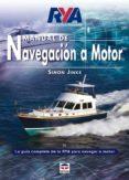 MANUAL DE NAVEGACION A MOTOR: LA GUIA COMPLETA DE LA TYA PARA NAV EGAR A MOTOR - 9788479025236 - SIMON JINKS