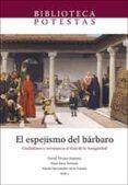 EL ESPEJISMO DEL BARBARO. CIUDADANOS Y EXTRANJEROS AL FINAL DE LA ANTIGUEDAD - 9788480219136 - VV.AA.