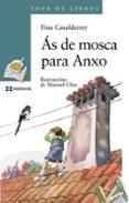 AS DE MOSCA PARA ANXO - 9788483028636 - FINA CASALDERREY