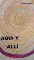 AQUÍ Y ALLI (EBOOK) - 9788483262436 - ANA MACHANCOSES
