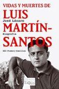 VIDAS Y MUERTES DE LUIS MARTIN SANTOS - 9788483831236 - JOSE LAZARO