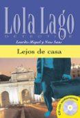LEJOS DE CASA (LOLA LAGO DETECTIVE. NIVEL 2) (INCLUYE CD-ROM) - 9788484431336 - NEUS SANS