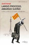 largo proceso, amargo sueño (ebook)-jordi amat-9788490665336