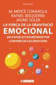 la força de la gravitació emocional (ebook)-m. merce conangla-jaume soler-9788491165736