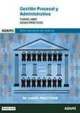 GESTION PROCESAL Y ADMINISTRATIVA TURNO LIBRE CASOS PRACTICOS ADMINISTRACION DE JUSTICIA - 9788491471936 - VV.AA.