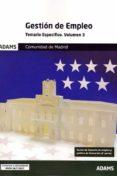 GESTION DE EMPLEO: TEMARIO ESPECIFICO (VOL. 3) COMUNIDAD DE MADRID - 9788491474036 - VV.AA.