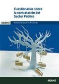 CUESTIONARIOS SOBRE LA CONTRATACION DEL SECTOR PUBLICO: ADMINISTRACIONES PUBLICAS - 9788491476436 - VV.AA.