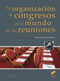 LA ORGANIZACIÓN DE CONGRESOS EN EL MUNDO DE LAS REUNIONES - 9788491710936 - PALOMA HERRERO BLANCO