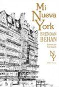 MI NUEVA YORK (2ª ED.) - 9788492728336 - BRENDAN BEHAN
