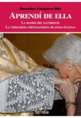 APRENDI DE ELLA - 9788494099236 - REMEDIOS FALAGUERA SILLA